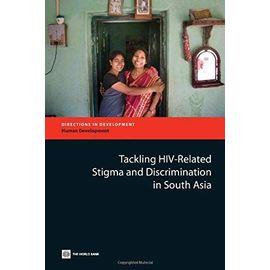 Tackling HIV-Related Stigma and Discrimination in South Asia - Anne Stangl