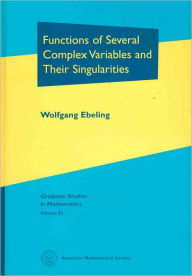 Functions of Several Complex Variables and Their Singularities - Wolfgang Ebeling