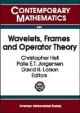 Wavelets, Frames and Operator Theory - Christopher Heil; Palle Jorgensen; David Larson