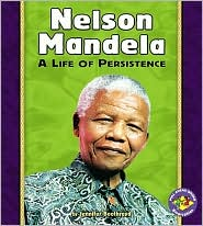 Nelson Mandela: A Life of Persistence