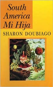 South America Mi Hija - Sharon Doubiago