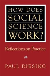 How Does Social Science Work?: Reflections on Practice - Diesing, Paul