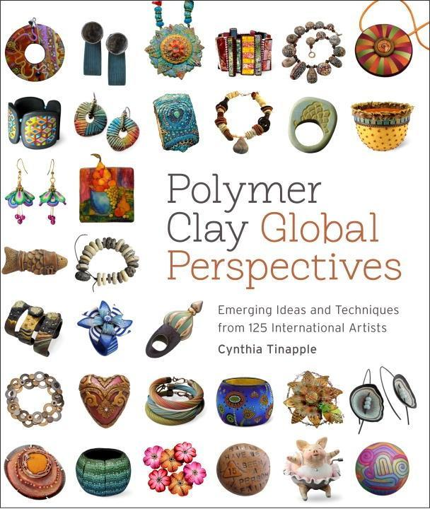 Polymer Clay Global Perspectives als eBook von Cynthia Tinapple - Potter/TenSpeed/Harmony