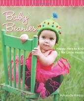 Baby Beanies: Happy Hats to Knit for Little Heads - Keeys, Amanda