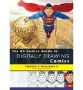 THE DC Comics Guide to Digitally Drawing Comics - Freddie Williams