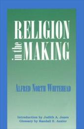Religion in the Making - Whitehead, Alfred North / Jones, Judith / Auxier, Randall