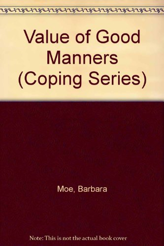 Value of Good Manners (Coping Series)
