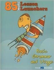 85 More Lesson Launchers: Basic Grammar and Usage - Walch
