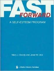 Fast Forward: A Self-Esteem Program - Mary J. Doody