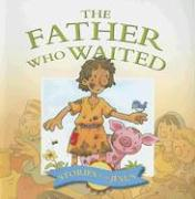 The Father Who Waited