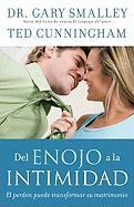 Del Enojo ala Intimidad: El Perdon Puede Transformar su Matrimonio = From Anger to Intimacy