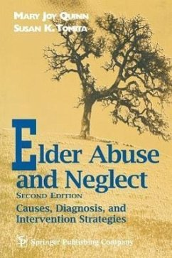Elder Abuse and Neglect: Causes, Diagnosis, and Interventional Strategies - Quinn, Mary Joy Tomita, Susan K.