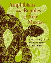 Amphibians and Reptiles of New Mexico - Degenhardt, William G. / Painter, Charles W. / Price, Andrew H.