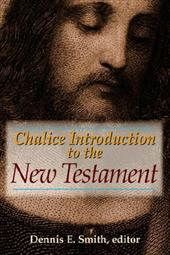 Chalice Introduction to the New Testament - Smith, Dennis E.