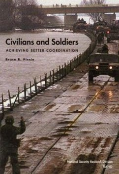 Civilians and Soldiers: Achieving Better Coordination - Pirnie, Bruce Smith Richardson Foundation