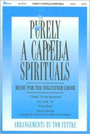 Purely A Cappella Spirituals: Music for the Volunteer Choir