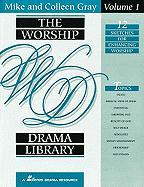 The Worship Drama Library, Volume 1: 12 Sketches for Enhancing Worship