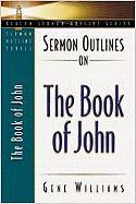 Sermon Outlines on the Book of John
