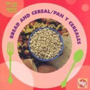Bread and Cereal/Pan y Cereales