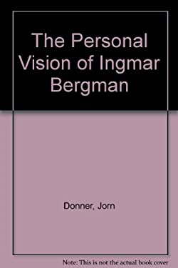 The Personal Vision of Ingmar Bergman - Donner, J'Orn