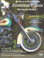 Harley-Davidson Evolution V-Twin: Owner's Bible - Ludel, Moses