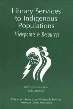 Library Services to Indigenous Populations: Viewpoints & Resources - Biggs, Bonnie Ongley, David