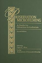 Preservation Microfilming: A Guide for Librarians and Archivists - Fox, Lisa L.