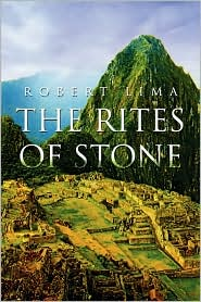 The Rites Of Stone - Robert Lima