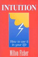 Intuition: How to Use It in Your Life