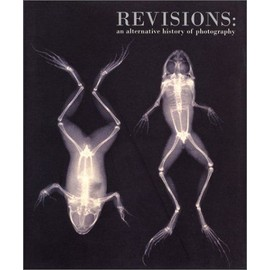 Revisions: An Alternative History Of Photography - Ian Jeffrey