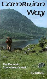 The Cambrian Way: The Mountain Connoisseur's Walk - A. J. Drake
