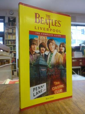 The Beatles' Liverpool - The Complete Guide - Beatles / Jones, Ron