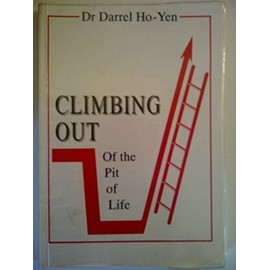 Climbing Out of the Pit of Life - Darrel O. Ho-Yen