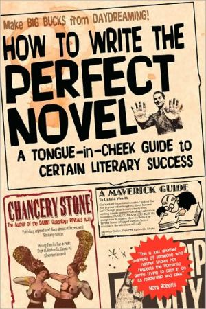 How To Write The Perfect Novel - A Tongue-In-Cheek Guide To Certain Literary Success