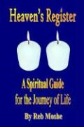 Heaven's Register:  A Spiritual Guide For The Journey Of Life