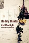 Hunter, R.: Civil Twilight & Other Social Works