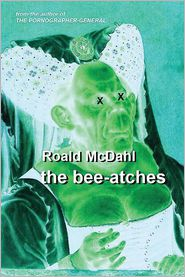 The Bee-Atches - Roald Mcdahl