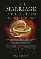 The Marriage Delusion - The Fraud of the Rings?