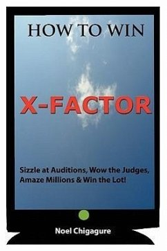 How to Win X-Factor - Chigagure, Noel