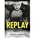 Replay: the History of Video Games - Tristan Donovan