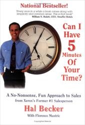 Can I Have 5 Minutes of Your Time?: A No Nonsense Fun Approach to Sales - Becker, Hal / Mustric, Florence