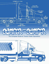 Bumper-to-Bumper: The Complete Guide to Tractor-Trailer Operations - Mike Byrnes