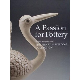 Passion For Pottery: Further Selections From The Henry H.Weldon Collection - Peter Williams