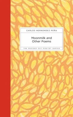 Moonmilk and Other Poems - Hernandez Peena, Carmen Hernandez Peena, Carlos