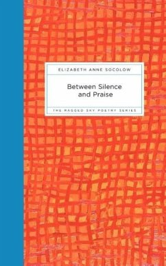 Between Silence and Praise - Socolow, Elizabeth
