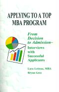 Applying to a Top MBA Program: From Decision to Admission-Interviews with Successful Applicants