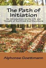 The Path of Initiation - Alphonse Goettmann