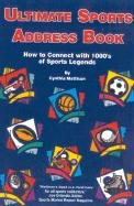 Ultimate Sports Address Book: How to Connect with 1000's of Sports Legends