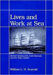 Lives and Work at Sea: Herbert Holdsworth, Colin Hannah, and the Ship Ladakh - William L.H. Scarratt