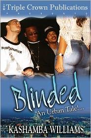 Blinded - Kashamba Williams, Leah Whitney (Editor), Clifford Benton (Editor)